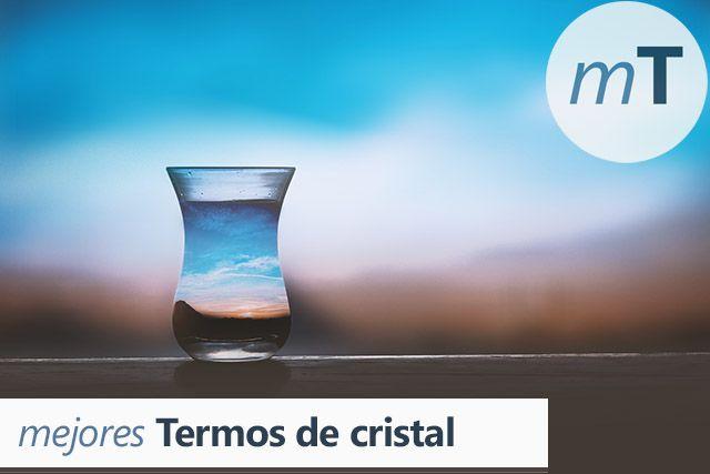 Mejores termos de cristal